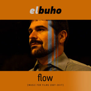 flow [Music for Films 2007 – 2017]